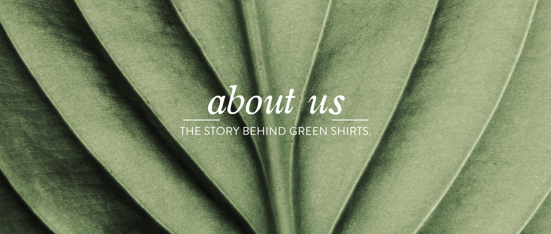 the-story-behind-green-shirts-about-us